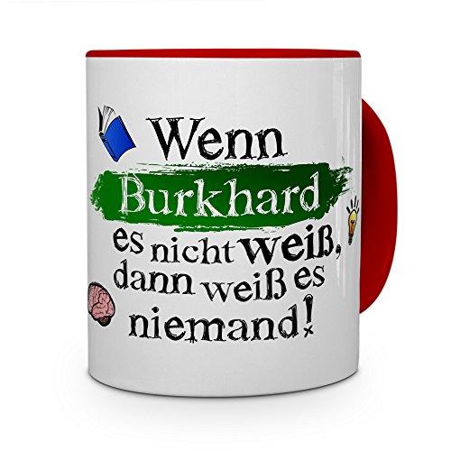 printplanet Tasse mit Namen Burkhard - Layout: Wenn Burkhard es Nicht weiß, dann weiß es niemand - Namenstasse, Kaffeebecher, Mug, Becher, Kaffee-Tasse - Farbe Rot