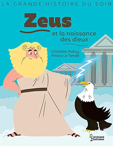 Zeus et la naissance des dieux (La grande histoire du soir) (French Edition)