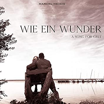 Wie ein Wunder (A Song For Grit)
