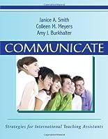 Communicate: Strategies for International Teaching Assistants