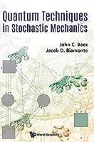 Quantum Techniques in Stochastic Mechanics (Quantum Theory)