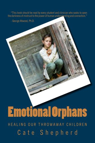 Emotional Orphans: Healing Our Throwaway Children by [Cate Shepherd, M.D. Sanford Shapiro, Ph.D. George Atwood]