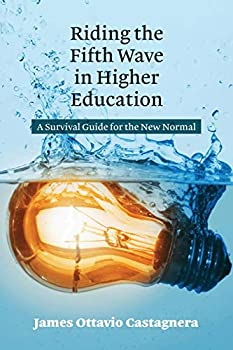 Riding the Fifth Wave in Higher Education  A Survival Guide for the New Normal