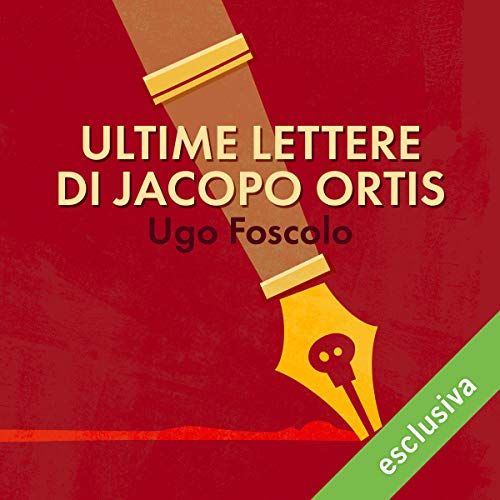 Ultime lettere di Jacopo Ortis audiobook cover art