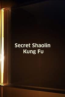 Secret Shaolin Kung Fu