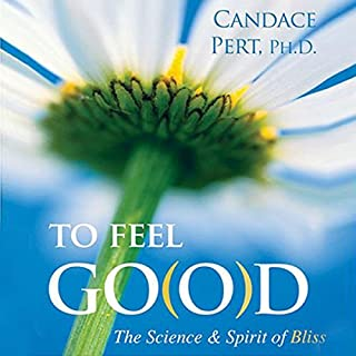 To Feel G(o)od                   By:                                                                                                                                 Candace Pert                           Length: 2 hrs and 36 mins     40 ratings     Overall 4.0