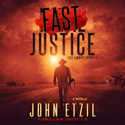 Fast Justice     Jack Lamburt Series, Book 1.5              By:                                                                                                                                 John Etzil                               Narrated by:                                                                                                                                 Alan Taylor                      Length: 3 hrs and 3 mins     4 ratings     Overall 4.5