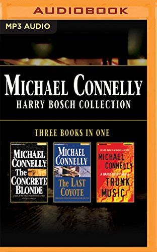 Michael Connelly - Harry Bosch Collection (Books 3,4 & 5): The Concrete Blonde, The Last Coyote, Trunk Music (Harry Bosch Series)