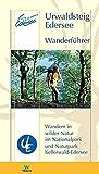 Urwaldsteig Edersee. Wanderführer: Wandern in wilder Natur im Natur- und Nationalpark Kellerwald-Edersee: Wandern in wilder Natur im Naturpark und ... im Nationalpark Kellerwald-Edersee