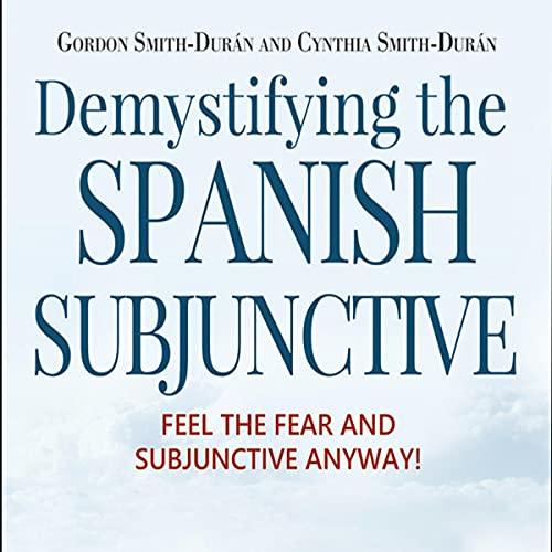 Demystifying the Spanish Subjunctive cover art