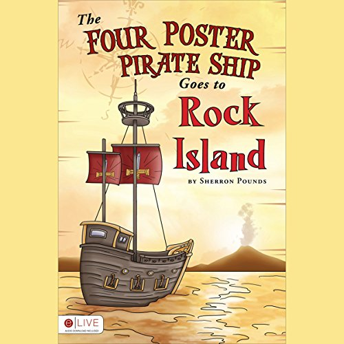 The Four Poster Pirate Ship Goes to Rock Island                   By:                                                                                                                                 Sherron Pounds                               Narrated by:                                                                                                                                 Stephen Rozzell                      Length: 11 mins     Not rated yet     Overall 0.0