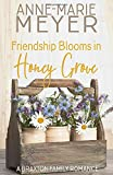 Friendship Blooms in Honey Grove: A Sweet, Small Town Romance (A Braxton Family Romance)