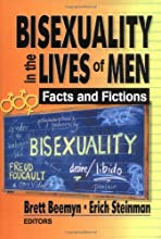 Bisexuality in the Lives of Men: Facts and Fictions