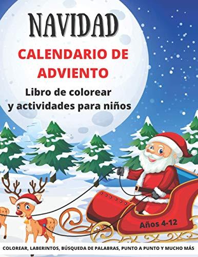 Navidad Calendario de Adviento Libro Para Colorear y Actividades Para Niños: El gran libro de Actividades 4-12 años | Divertidos regalos de Navidad ... 72 Páginas de Actividad| 25 Días de Colorear