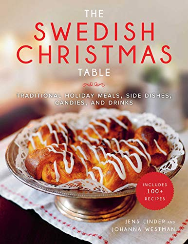 Compare Textbook Prices for The Swedish Christmas Table: Traditional Holiday Meals, Side Dishes, Candies, and Drinks Reprint Edition ISBN 9781510738201 by Linder, Jens,Westman, Johanna