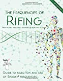The Frequencies of Rifing - From the first...