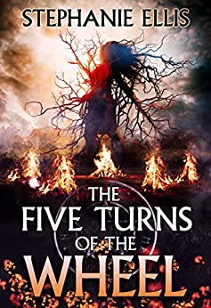 The Five Turns of the Wheel by [Stephanie Ellis]