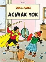 Acimak Yok - Quick ve Flupke