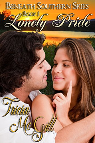 Book: Lonely Pride (Beneath Southern Skies Book 1) by Tricia McGill