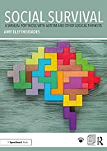 Social Survival: A Manual for those with Autism and Other Logical Thinkers (English Edition)