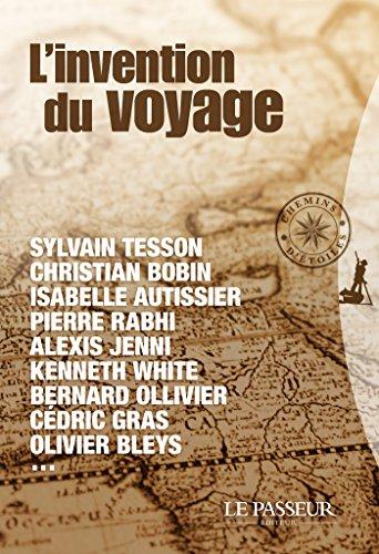 L'invention du voyage (CHEMINS ETOILES) (French Edition)
