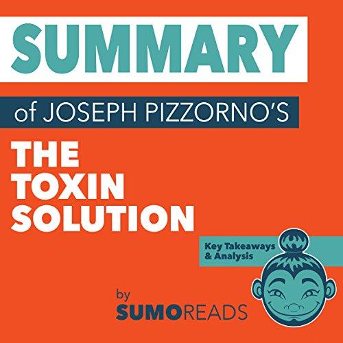 Summary of Joseph Pizzorno's The Toxin Solution audiobook cover art