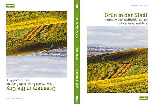 Grün in der Stadt: Innovativ und nachhaltig planen mit der urbanen Flora: Innovative and Sustainable Planning with Urban Flora