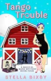 Tango Trouble: A Magical Mane Mystery (Magical Mane Mystery Series Book 4) (Kindle Edition)