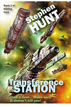 Transference Station (novella 2 of the Sliding Void science fiction series).: The Trader Star Ship Wars by [Stephen Hunt]