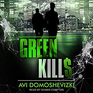 Green Kills     Technothriller & Crime Series, Book 1              By:                                                                                                                                 Avi Domoshevizki                               Narrated by:                                                                                                                                 Shawn Compton                      Length: 7 hrs and 40 mins     1 rating     Overall 5.0