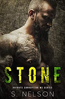 Stone (Knights Corruption MC Series Book 2) by [S. Nelson]