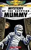 Mystery of the Egyptian Mummy: A Spooky Ancient Egypt Adventure (Kid Detective Zet)