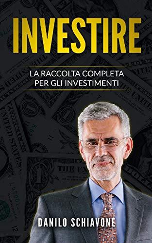INVESTIRE: La Raccolta Completa per gli Investimenti