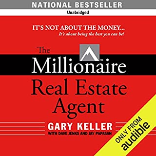 The Millionaire Real Estate Agent                   By:                                                                                                                                 Gary Keller,                                                                                        Dave Jenks,                                                                                        Jay Papasan                               Narrated by:                                                                                                                                 Kyle Hebert                      Length: 11 hrs and 4 mins     2,112 ratings     Overall 4.6