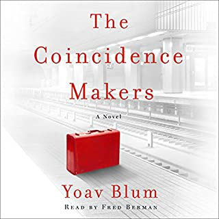The Coincidence Makers     A Novel              By:                                                                                                                                 Yoav Blum                               Narrated by:                                                                                                                                 Fred Berman                      Length: 7 hrs and 56 mins     95 ratings     Overall 4.1