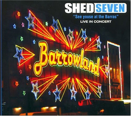 See Youse at the Barras: Live in Concert by SHED SEVEN