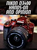 Review: Nikon D3400 Hands-On and Opinion