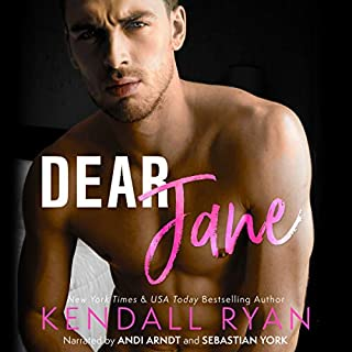 Dear Jane                   By:                                                                                                                                 Kendall Ryan                               Narrated by:                                                                                                                                 Andi Arndt,                                                                                        Sebastian York                      Length: 6 hrs and 23 mins     8 ratings     Overall 3.9