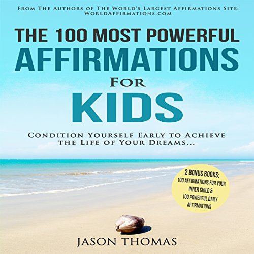 The 100 Most Powerful Affirmations for Kids audiobook cover art