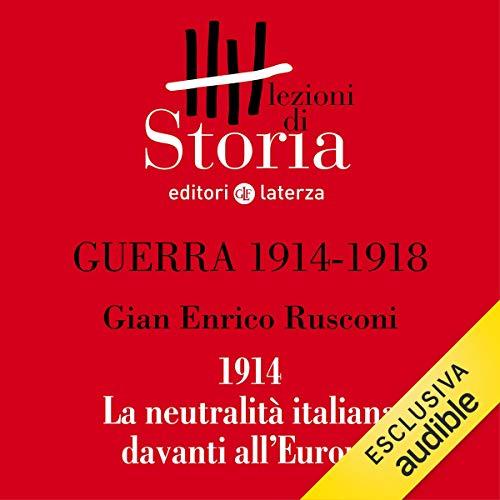 Guerra 1914-1918 - Diplomazia. 1914, la neutralità italiana davanti all'Europa copertina
