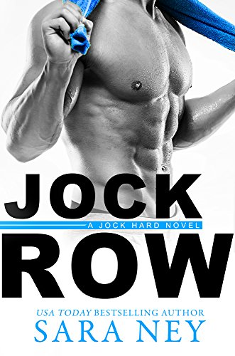 Jock Row (Jock Hard Book 1) by [Sara Ney]