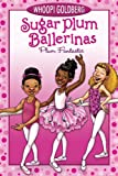 Plum Fantastic (Sugar Plum Ballerinas Book 1) brown sugars May, 2021