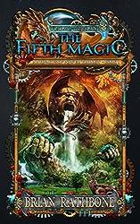 The Fifth Magic By Brian Rathbone