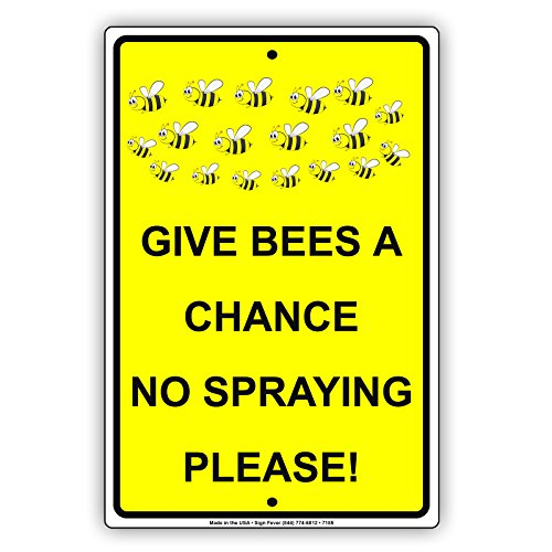 """Give Bees A Chance No Spraying Please Warning Notice Plate Aluminium Metal 8""""x12"""" Sign"""