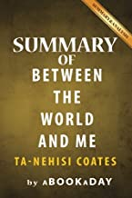 Summary of Between the World and Me: by Ta-Nehisi Coates   Summary & Analysis