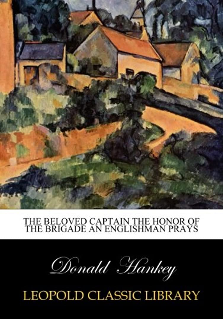 アメリカ胆嚢遅らせるThe beloved captain the honor of the brigade an Englishman prays
