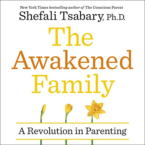 The Awakened Family     How to Raise Empowered, Resilient, and Conscious Children              By:                                                                                                                                 Dr Shefali Tsabary                               Narrated by:                                                                                                                                 Dr Shefali Tsabary                      Length: 14 hrs and 5 mins     21 ratings     Overall 4.9