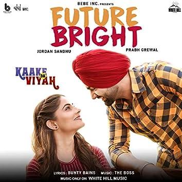 "Future Bright (From ""Kaake Da Viyah"")"