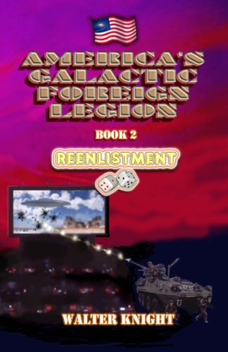 America's Galactic Foreign Legion - Book 2: Reenlistment