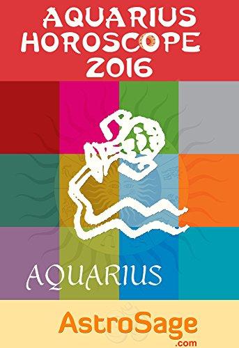 Aquarius Horoscope 2016 By AstroSage.com: Aquarius Astrology 2016 (English Edition)
